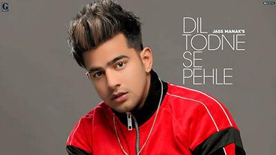 Dil Todne Se Pehle Jass Manak song lyrics