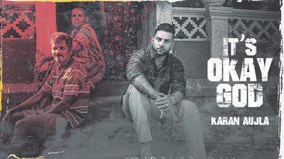 It's Okay God Lyrics – Karan Aujla