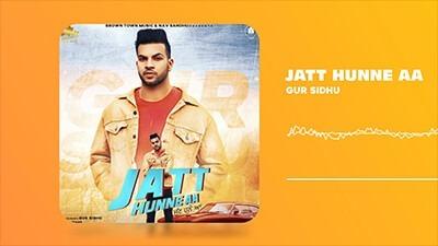 JATT HUNNE AA song lyrics Gur Sidhu Jatt Hunde