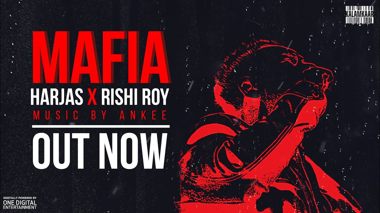 Mafia Lyrics - Harjas Ft. Rishi Roy Ankee Kalamkaar