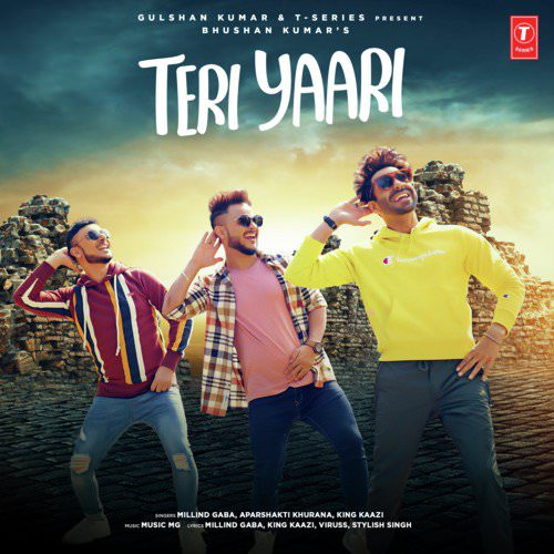 Teri Yaari lyrics by Millind Gaba, Aparshakti Khurana, King Kaazi
