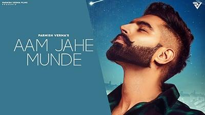 Aam Jahe Munde lyrics Parmish Verma feat Pardhaan