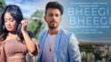 Bheegi Bheegi Hindi lyrics Neha Kakkar, Tony Kakkar