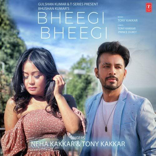 Bheegi Bheegi by Neha Kakkar, Tony Kakkar lyrics
