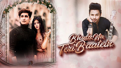 Bhula Na Teri Baatein - Bhavin B & Sana K Stebin Ben lyrics