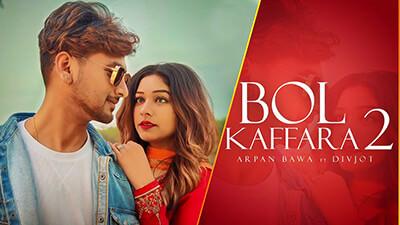 Bol Kaffara 2 song lyrics arpan bawa Bol Kaffara Kya Hoga