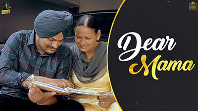DEAR MAMA Sidhu Moose Wala lyrics