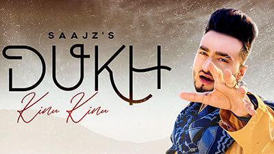 Dukh Kinu Kinu song lyrics Saajz Gold Boy