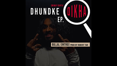 EMIWAY - BILLAL (INTRO) (DHUNDKE DIKHA EP) (PROD BY ROBERT TAR) lyrics