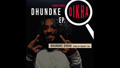 EMIWAY - DHUNDKE DIKHA (DHUNDKE DIKHA EP) lyrics