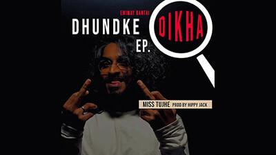 EMIWAY - MISS TUJHE (DHUNDKE DIKHA EP) (PROD BY HIPPY JACK) lyrics