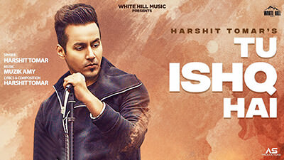 HARSHIT TOMAR Tu Ishq Hai song lyrics