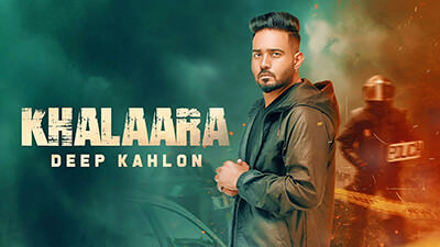 Khalaara - Deep Kahlon (Full Song) lyrics