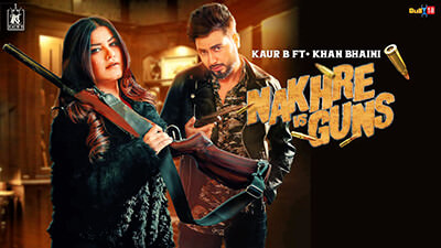 Nakhre vs Guns aur B ft Khan Bhaini song lyrics