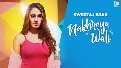 Nakhreya Wali song lyrics Sweetaj Brar