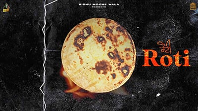 ROTI - Sidhu Moose Wala song lyrics
