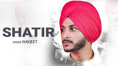 Shatir Lyrics – Navjeet