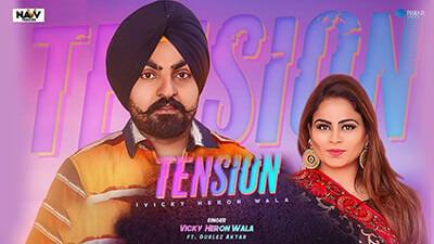 Tension song lyrics Vicky Heron Wala Ft. Gurlez Akhtar