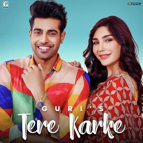 Tere Karke by Guri song lyrics