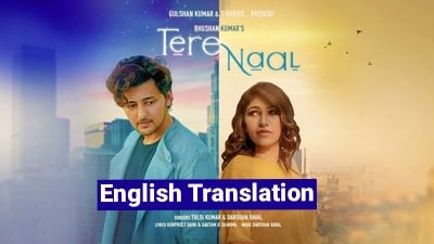 Tere Naal Song lyrics English Tulsi Kumar, Darshan Raval