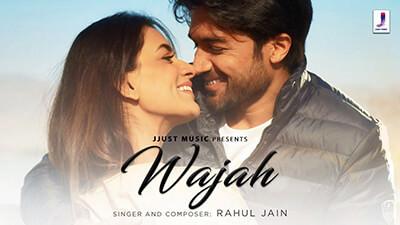 Wajah song lyrics Rahul Jain Smriti Khanna Gautam Gupta