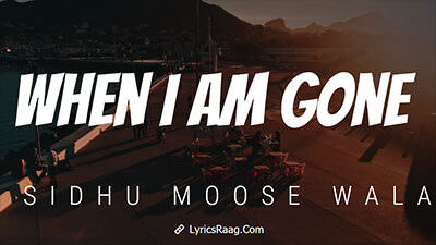 When I Am Gone Sidhu Moose Wala lyrics