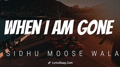 When I Am Gone Sidhu Moose Wala lyrics