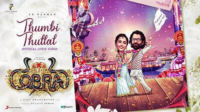 "Thumbi Thullal Lyrics (From ""Cobra"") Tamil Movie | Chiyaan Vikram"