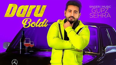 Daru Boldi by Gupz Sehra song lyrics