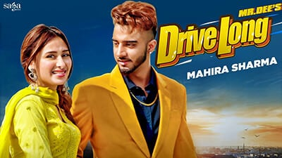Drive Long - Mr.Dee song lyrics Mahira Sharma