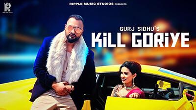 GURJ SIDHU KILL GORIYE song lyrics