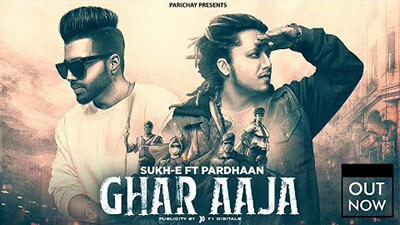 Ghar Aaja song lyrics Sukh-E feat. Pardhaan