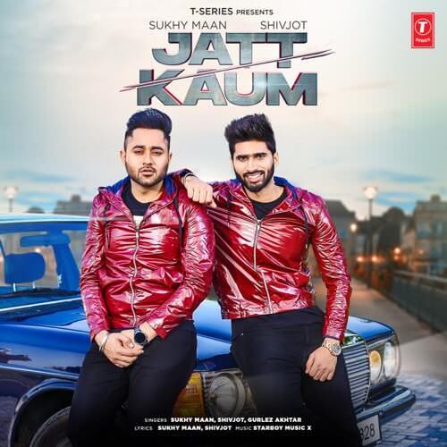 Jatt Kaum lyrics Sukhy Maan, Shivjot & Gurlez Akhtar