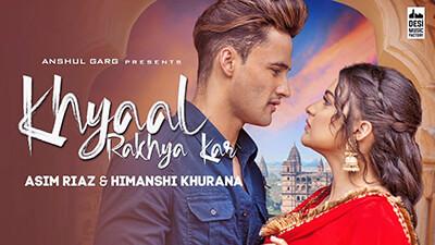 KHYAAL RAKHYA KAR - Asim Riaz & Himanshi Khurana song lyrics