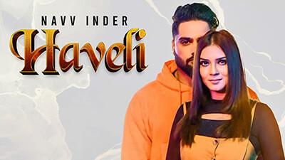 Navv Inder Haveli Punjabi Song lyrics