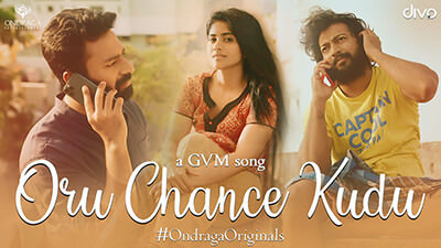 Oru Chance Kudu - Single lyrics Ondraga Originals Karky