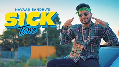 SICK TONE song lyrics NAVAAN SANDHU SAN-B