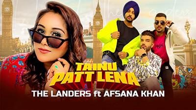 Tainu Patt Lena The Landers Afsana Khan track lyrics