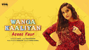 Wanga Kaliyan Lyrics Translation - Asees Kaur