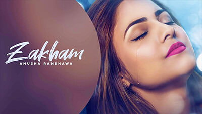 Zakham (Full Song) lyrics Anusha Randhawa Ft. Johnny Vick