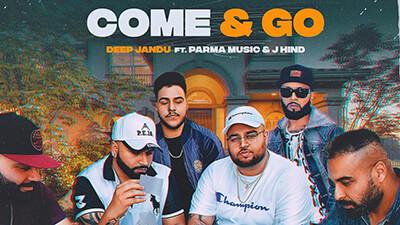 deep jandu come & go lyrics ft. parma music