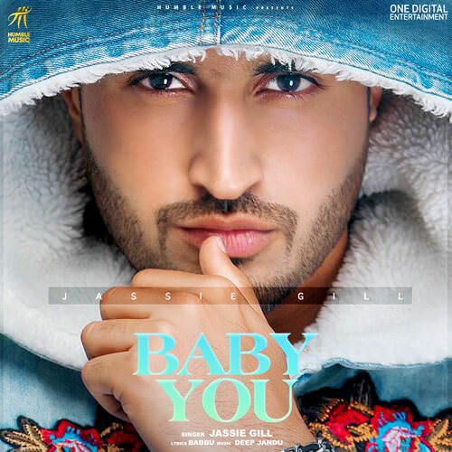 jassi gill song lyrics BABY YOU JASSIE GILL