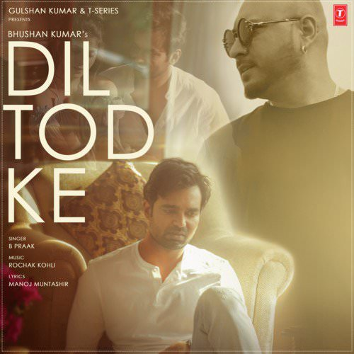 B Praak, Rochak Kohli dil todke Hindi lyrics