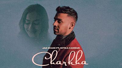 Charkha Jaz Dhami feat. Mitika Kanwar lyrics