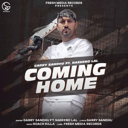 Coming Home Garry Sandhu Naseebo Lal lyrics English