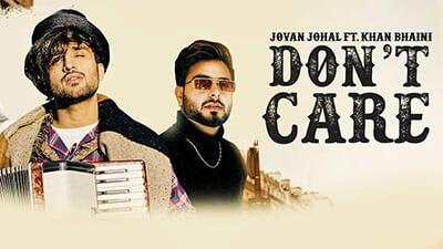 Don't Care Jovan Johal Khan Bhaini Harj Nagra song lyrics