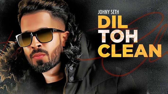 Johny Seth Dil Toh Clean song lyrics-min