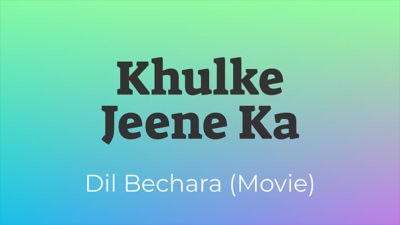 Khulke Jeene Ka dil bechara song lyrics English translation