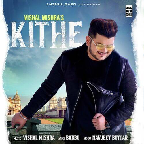 Kithe Lyrics Translation - Vishal Mishra Ft. Vatsal Sheth & Ishita Dutta