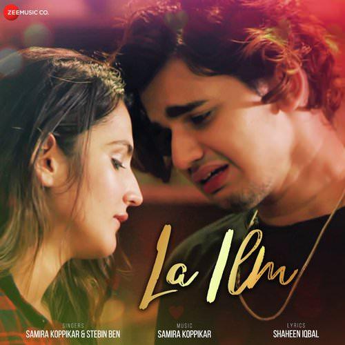 La Ilm by Samira Koppikar, Stebin Ben Hindi lyrics